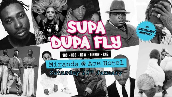 Supa Dupa Fly x Ace Hotel Miranda at Ace Hotel on Sat 20th January 2018 Flyer