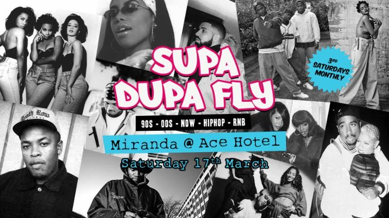 Supa Dupa Fly x Ace Hotel Miranda at Ace Hotel on Sat 17th March 2018 Flyer