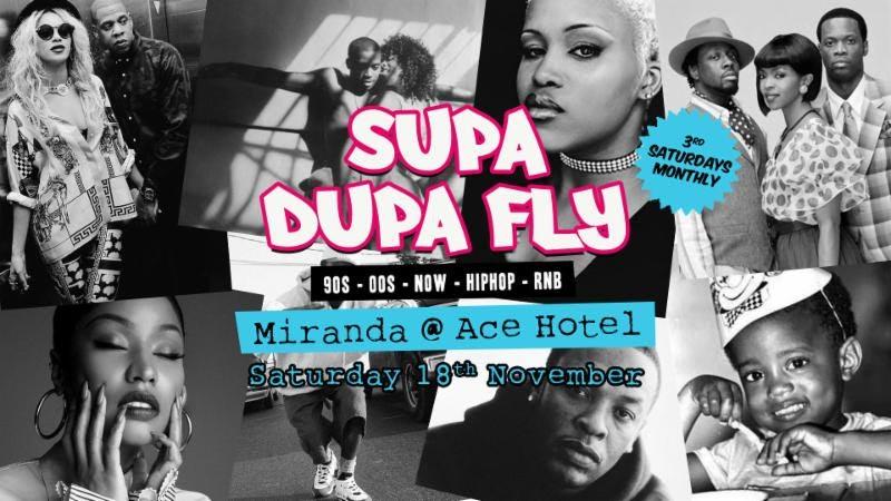 Supa Dupa Fly x Ace Hotel Miranda at Ace Hotel on Sat 18th November 2017 Flyer