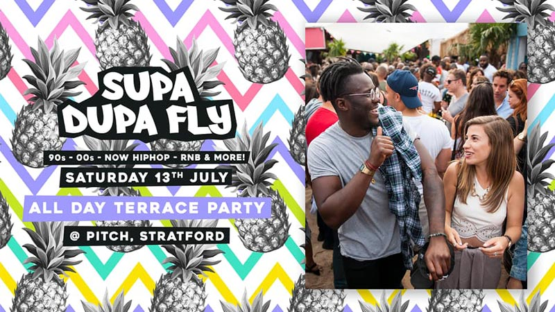 Supa Dupa Fly x All Day Terrace Party at PITCH Stratford on Sat 13th July 2019 Flyer