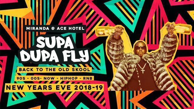 Supa Dupa Fly at Ace Hotel on Mon 31st December 2018 Flyer