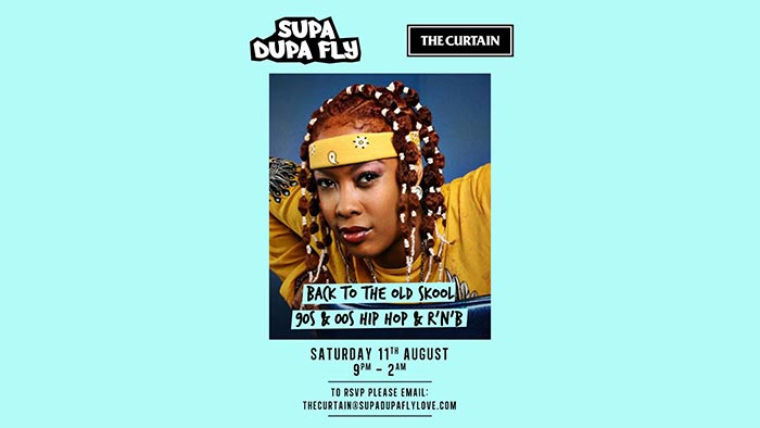 Supa Dupa Fly x Back To The Old Skool at The Curtain on Sat 11th August 2018 Flyer