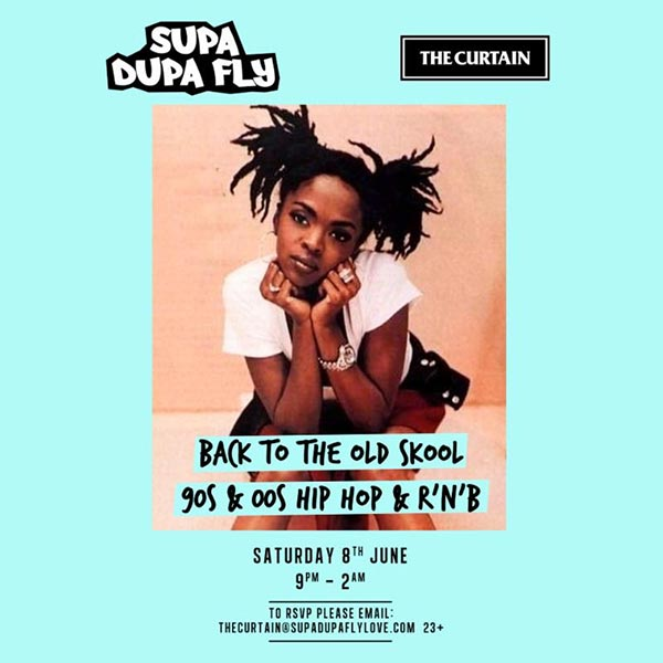 Supa Dupa Fly x The Curtain at The Curtain on Sat 8th June 2019 Flyer