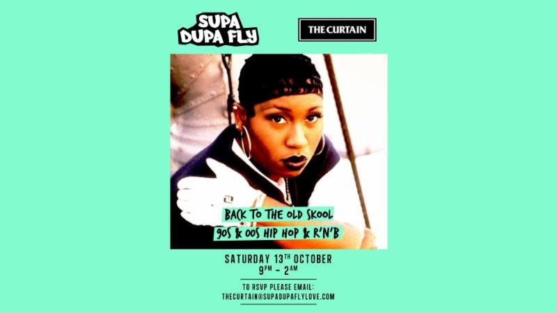 Supa Dupa Fly at The Curtain on Sat 13th October 2018 Flyer