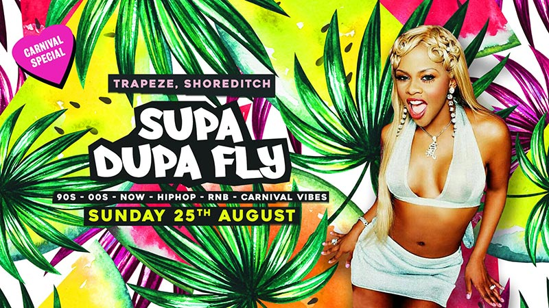 Supa Dupa Fly x Carnival Special at Trapeze on Sun 25th August 2019 Flyer