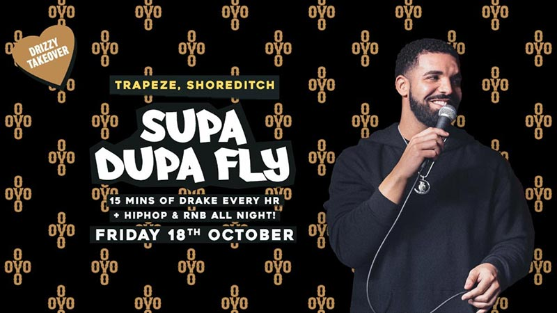 Supa Dupa Fly x Drizzy Takeover at Trapeze on Fri 18th October 2019 Flyer