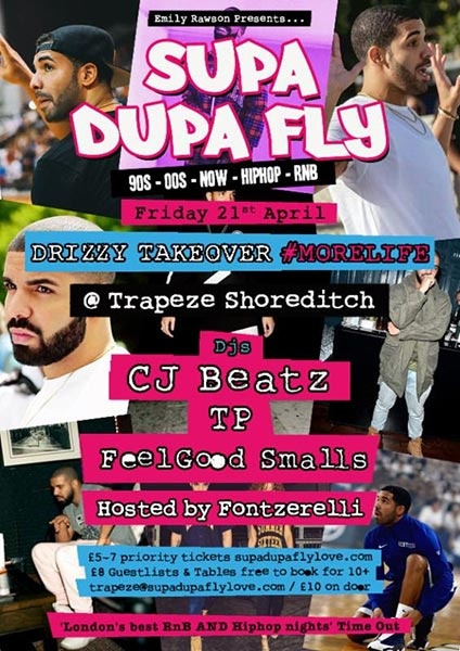 Supa Dupa Fly Drizzy Takeover at Trapeze on Fri 21st April 2017 Flyer