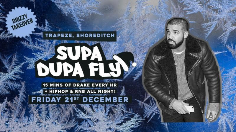 Supa Dupa Fly x Drizzy Takeover at Trapeze on Fri 21st December 2018 Flyer