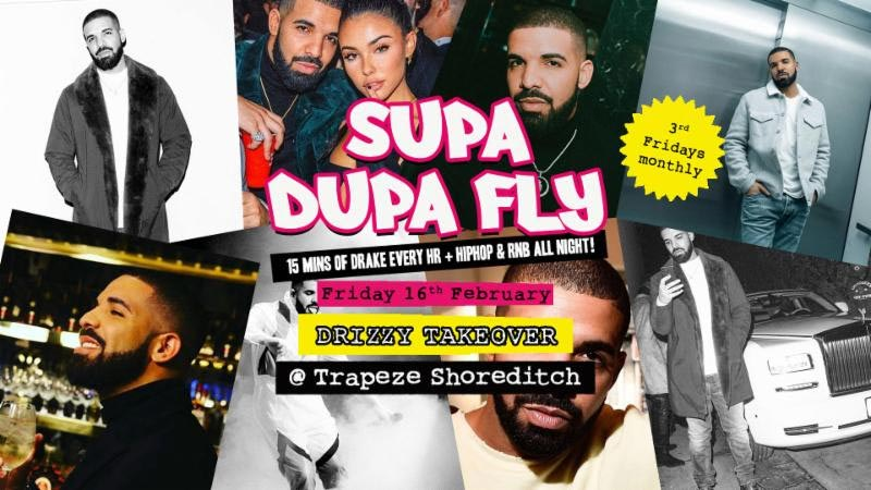 Supa Dupa Fly Drizzy Takeover at Trapeze on Fri 16th February 2018 Flyer