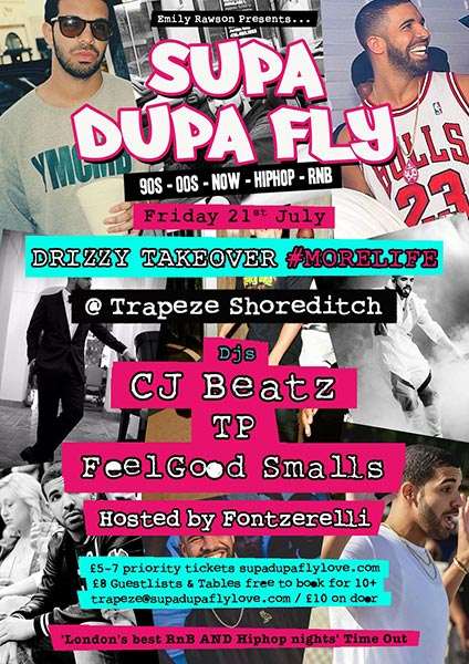 Supa Dupa Fly Drizzy Takeover at Trapeze on Fri 21st July 2017 Flyer