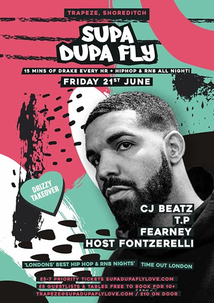 Supa Dupa Fly x Drizzy Takeover at Trapeze on Fri 21st June 2019 Flyer