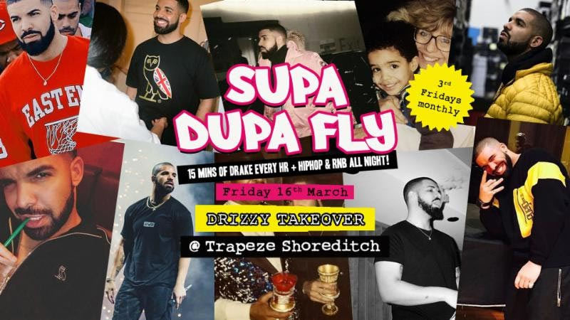 Supa Dupa Fly Drizzy Takeover at Trapeze on Fri 16th March 2018 Flyer