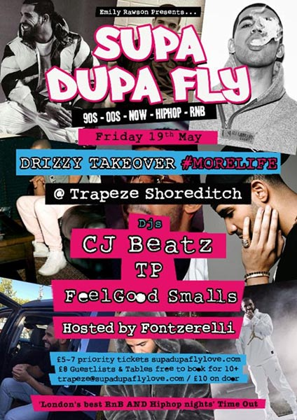 Supa Dupa Fly Drizzy Takeover at Trapeze on Fri 19th May 2017 Flyer