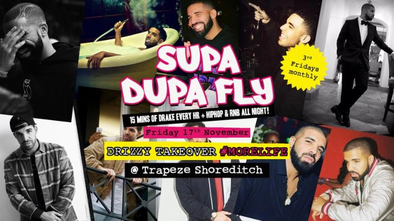 Supa Dupa Fly Drizzy Takeover at Trapeze on Fri 17th November 2017 Flyer