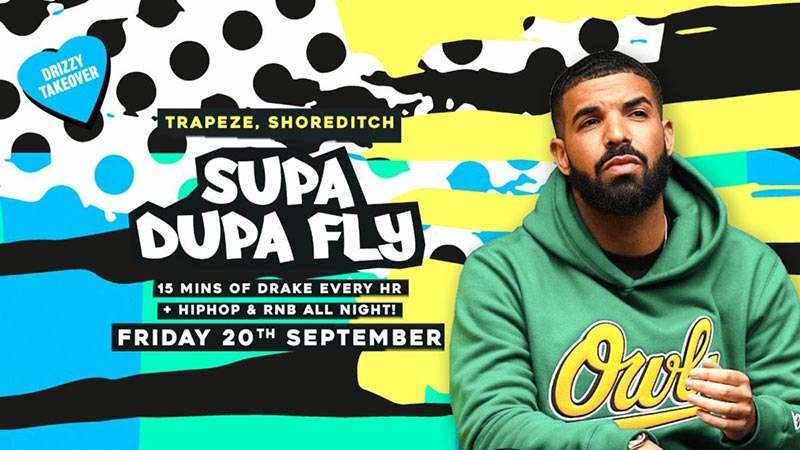 Supa Dupa Fly x Drizzy Takeover at Trapeze on Fri 20th September 2019 Flyer