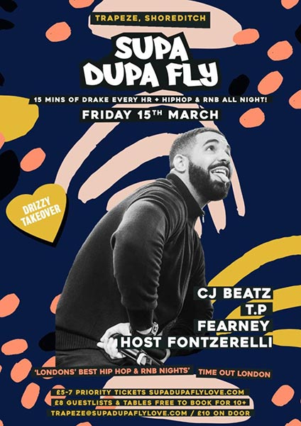 Supa Dupa Fly x Drizzy Takeover at Trapeze on Fri 15th March 2019 Flyer