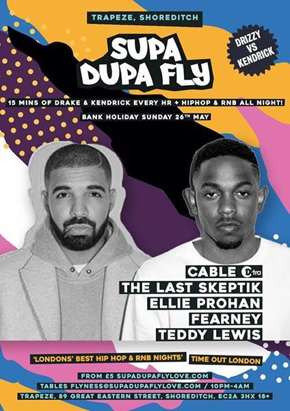 Supa Dupa Fly x Drake vs Kendrick x Bank Hol Sun at Trapeze on Sun 26th May 2019 Flyer