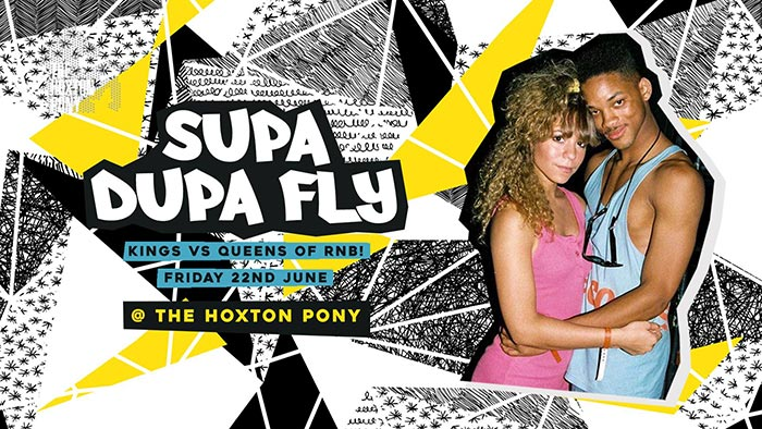 Supa Dupa Fly x Kings vs Queens of RnB at The Hoxton Pony on Fri 22nd June 2018 Flyer