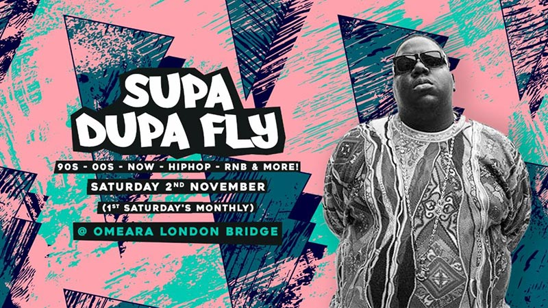 Supa Dupa Fly x Omeara at Omeara on Sat 2nd November 2019 Flyer