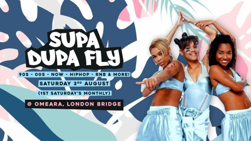 Supa Dupa Fly x Omeara at Omeara on Sat 3rd August 2019 Flyer