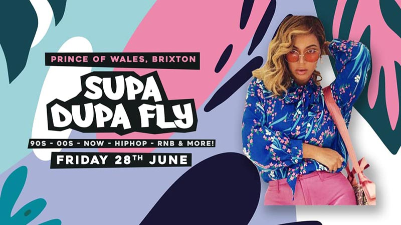 Supa Dupa Fly x Brixton at Prince of Wales on Fri 28th June 2019 Flyer