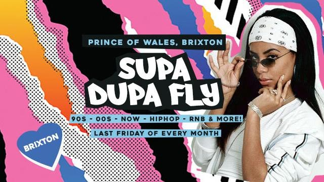 Supa Dupa Fly x Brixton at Prince of Wales on Fri 23rd February 2018 Flyer
