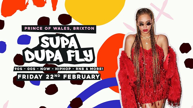 Supa Dupa Fly x Brixton at Prince of Wales on Fri 22nd February 2019 Flyer