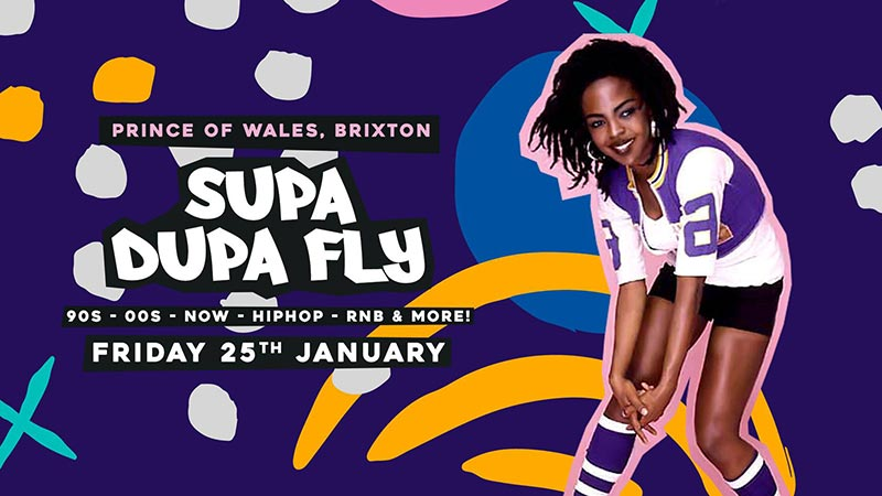 Supa Dupa Fly x Brixton at Prince of Wales on Fri 25th January 2019 Flyer