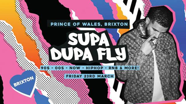 Supa Dupa Fly x Brixton at Prince of Wales on Fri 23rd March 2018 Flyer