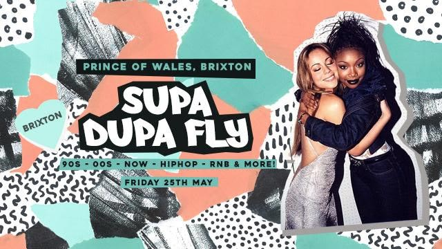 Supa Dupa Fly x Brixton at Prince of Wales on Fri 25th May 2018 Flyer