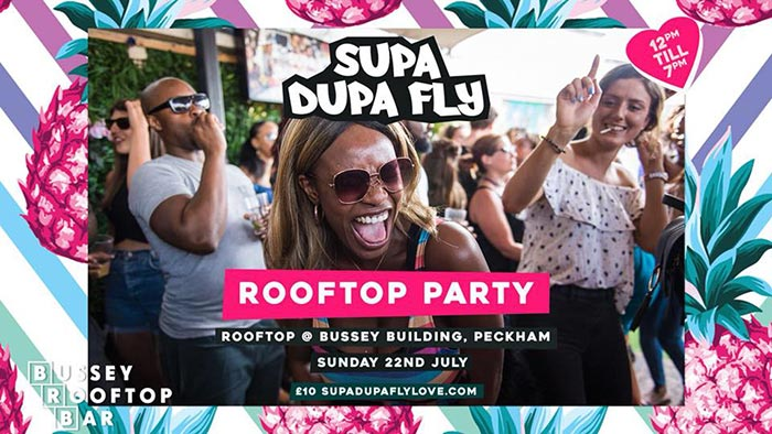 Supa Dupa Fly x Rooftop Party at Bussey Building on Sun 22nd July 2018 Flyer