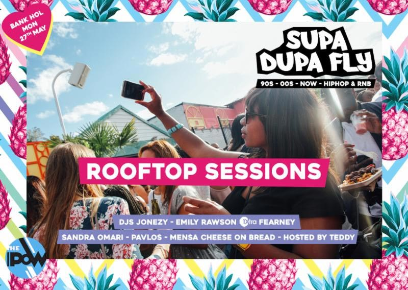 Supa Dupa Fly x Rooftop Sessions Brixton x Bank Holiday at Prince of Wales on Mon 27th May 2019 Flyer