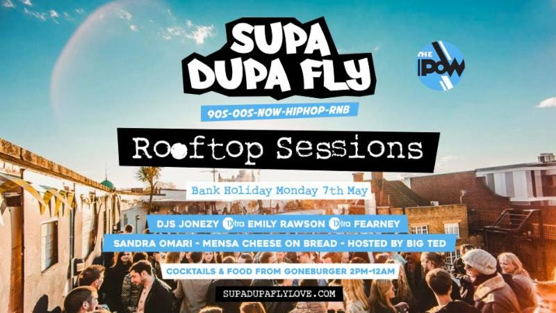 Supa Dupa Fly x Rooftop Sessions Brixton at Prince of Wales on Mon 28th May 2018 Flyer