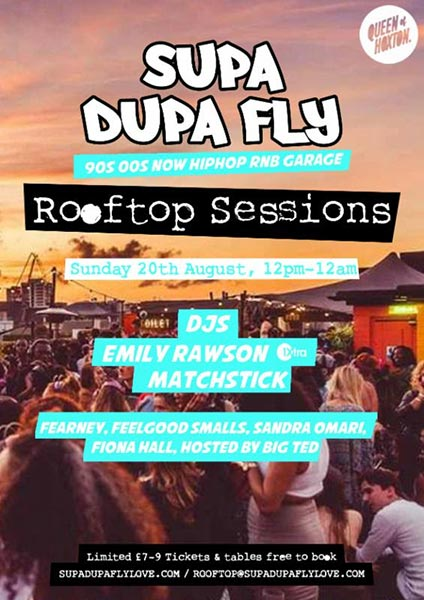 Supa Dupa Fly x Rooftop Sessions at Queen of Hoxton on Sun 20th August 2017 Flyer