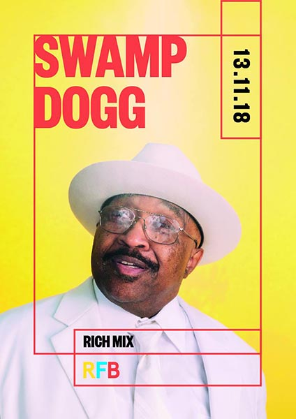 Swamp Dogg at Rich Mix on Tue 13th November 2018 Flyer