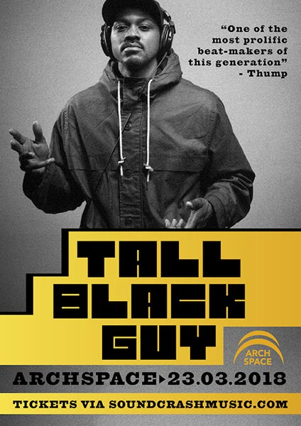 Tall Black Guy at Archspace on Friday 23rd March 2018 Flyer