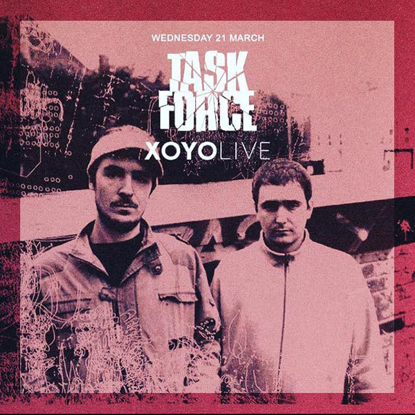 Task Force at XOYO on Wed 21st March 2018 Flyer