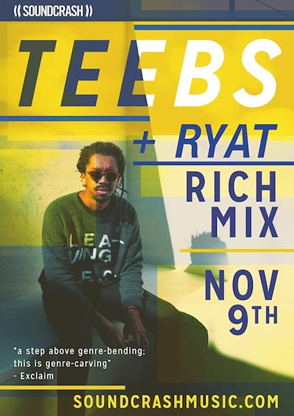 Teebs at Finsbury Park on Thursday 9th November 2017 Flyer