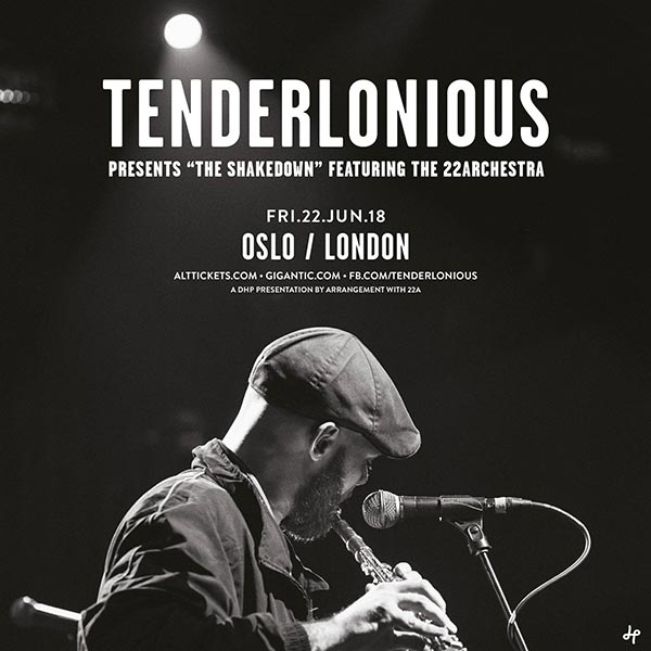 Tenderlonious at Oslo Hackney on Fri 22nd June 2018 Flyer