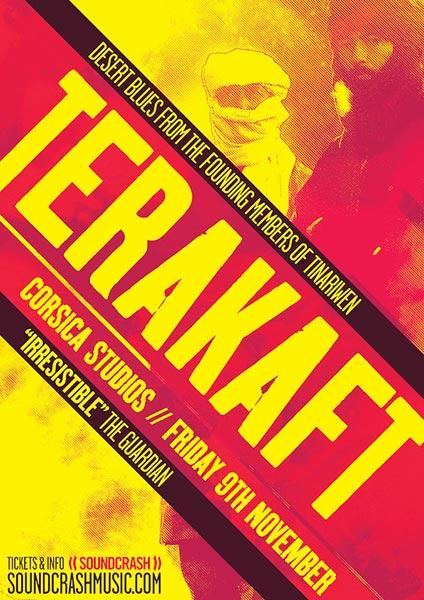 Terakaft at Corsica Studios on Fri 9th November 2018 Flyer