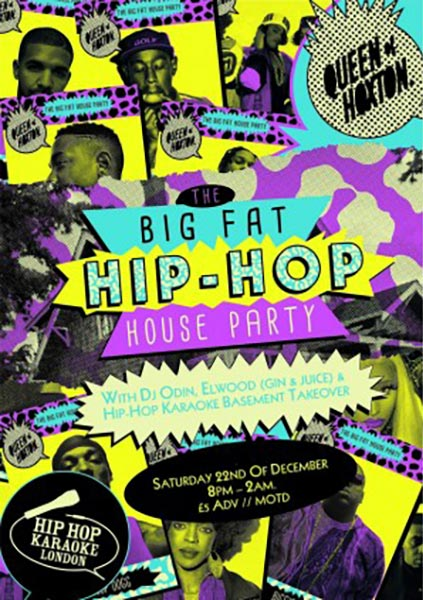 Big Fat Hip-Hop House Party at Queen of Hoxton on Saturday 22nd December 2018 Flyer