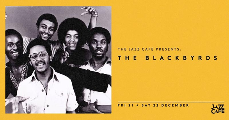 The Blackbyrds at Jazz Cafe on Sat 22nd December 2018 Flyer