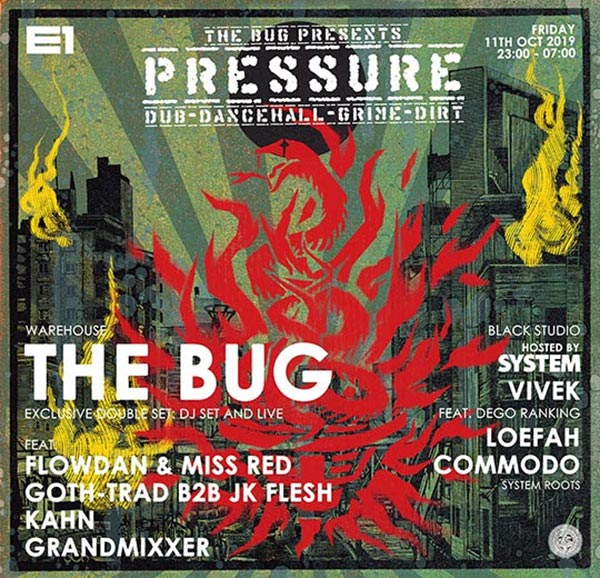 The Bug presents Pressure at E1 London on Fri 11th October 2019 Flyer
