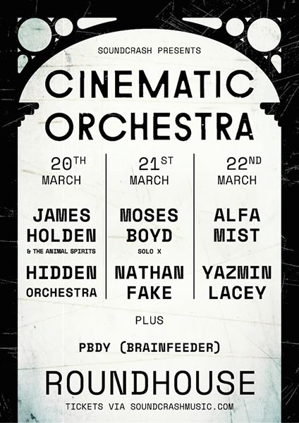 Cinematic Orchestra at The Roundhouse on Wed 20th March 2019 Flyer