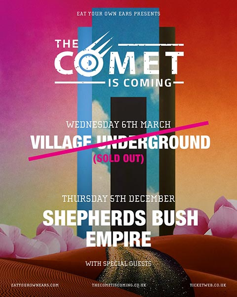 The Comet Is Coming at Shepherd's Bush Empire on Thursday 5th December 2019 Flyer