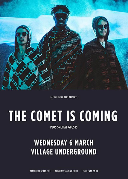 The Comet Is Coming at Village Underground on Wed 6th March 2019 Flyer