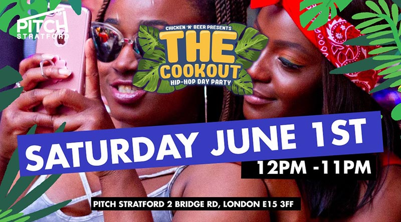 The Cookout x Day Party at PITCH Stratford on Sat 1st June 2019 Flyer