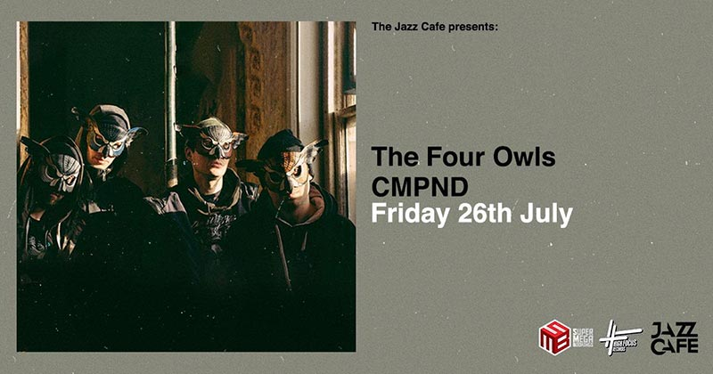 The Four Owls at Jazz Cafe on Fri 26th July 2019 Flyer