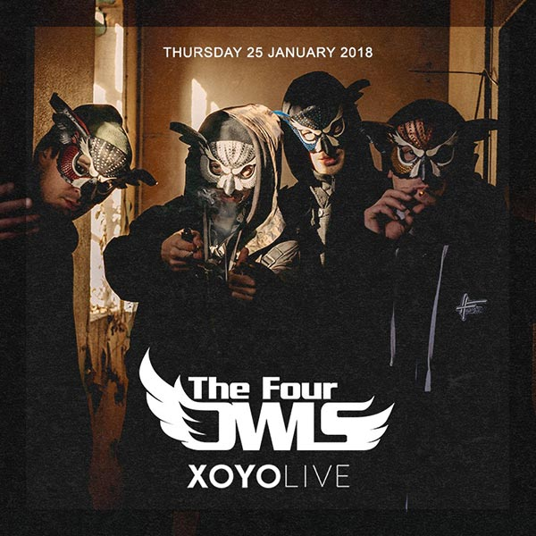 The Four Owls at XOYO on Fri 19th January 2018 Flyer