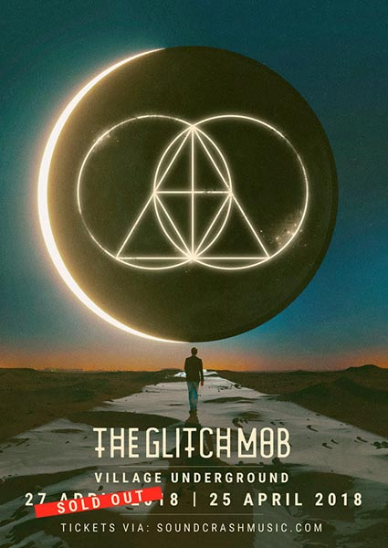 The Glitch Mob at Village Underground on Wed 25th April 2018 Flyer